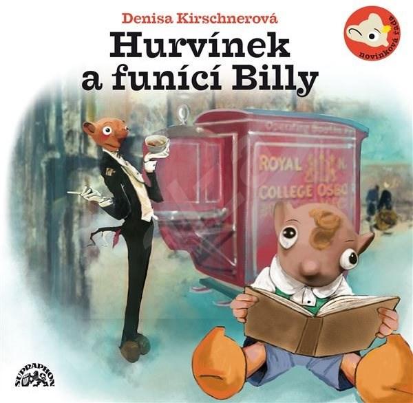Hurvínek a Funící Billy - Denisa Kirschnerová