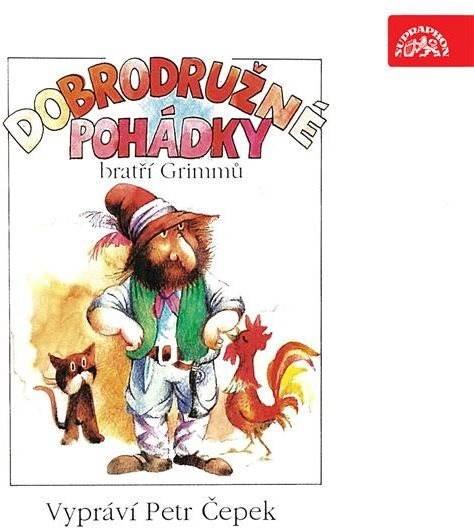 Dobrodružné pohádky Bratři Grimmů - Wilhelm Grimm  Jacob Grimm