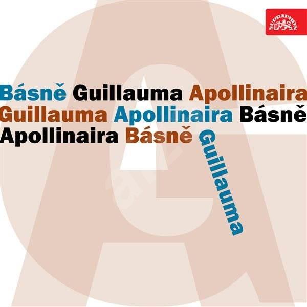 Básně Guillauma Apollinaira - Guillaume Apollinaire