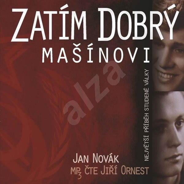 Zatím dobrý/Mašínovi - Jan Novák