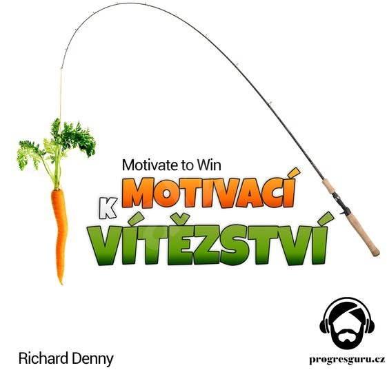 Motivací k vítězství - Richard Denny