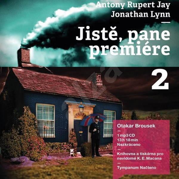 Jistě, pane premiére I + II za výhodnou cenu - Anthony Rupert Jay  Jonathan Lynn