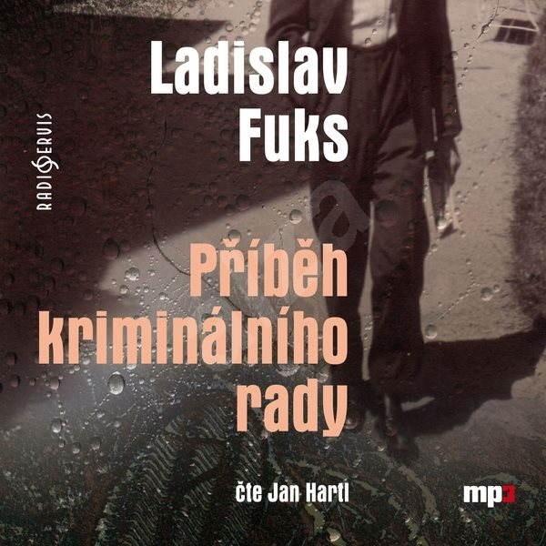 Příběh kriminálního rady - Ladislav Fuks