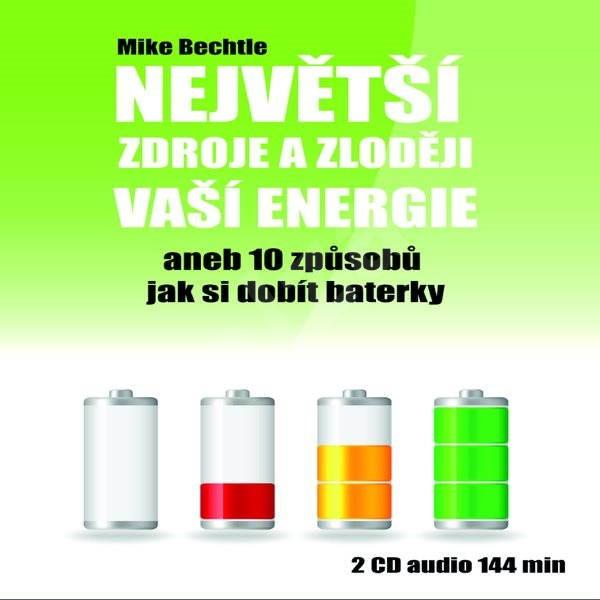 Největší zdroje a zloději vaší energie - Mike Bechtle