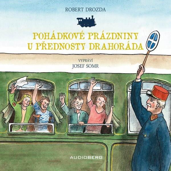 Pohádkové prázdniny u přednosty Drahoráda - Robert Drozda