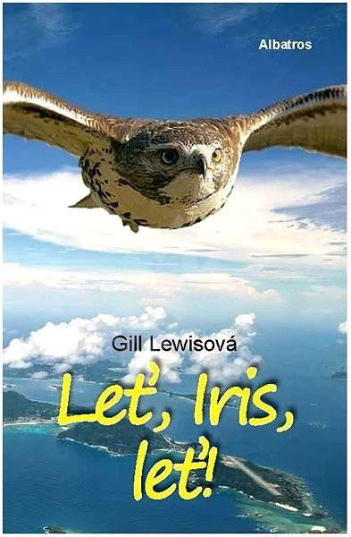 Leť, Iris, leť -