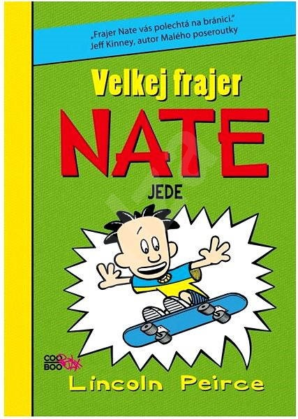 Velkej frajer Nate 3: jede -