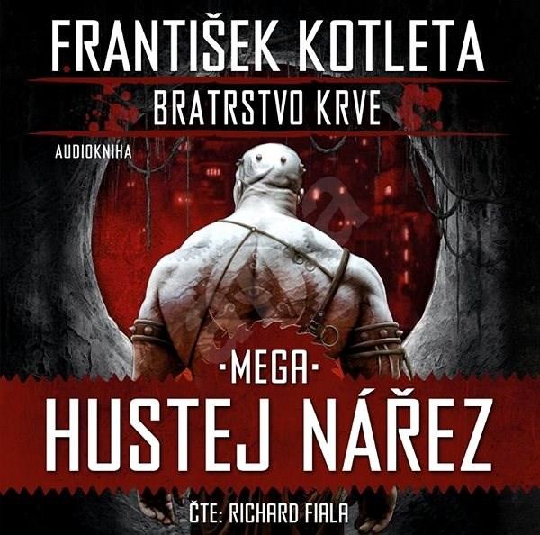 Mega hustej nářez - František Kotleta
