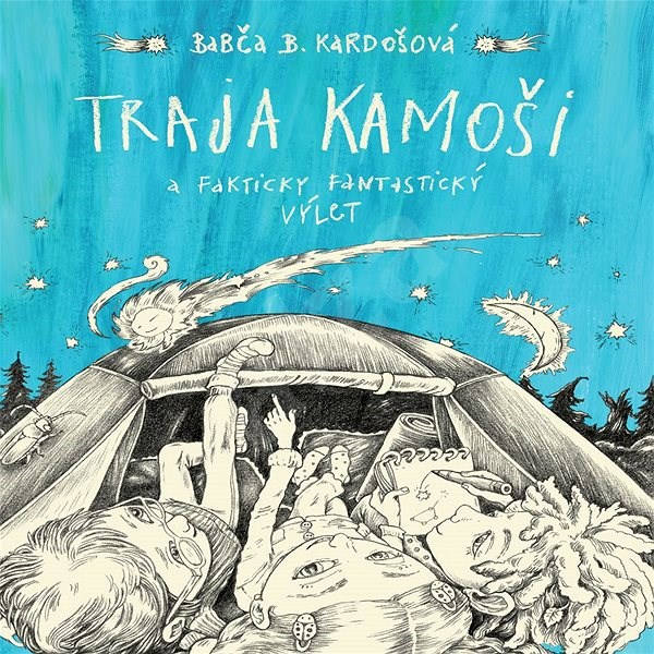 Traja kamoši a fakticky fantastický výlet - Barbora Kardošová