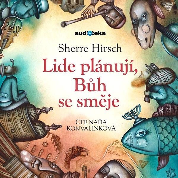 Lidé plánují, Bůh se směje - Sherre Hirsch