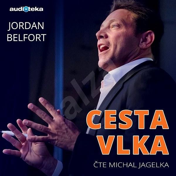 Cesta vlka - Jordan Belfort