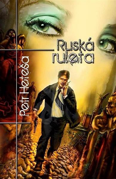 Ruská ruleta - Petr Heteša