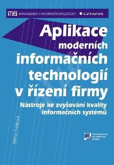 Aplikace moderních informačních technologií v řízení firmy - Milena Tvrdíková