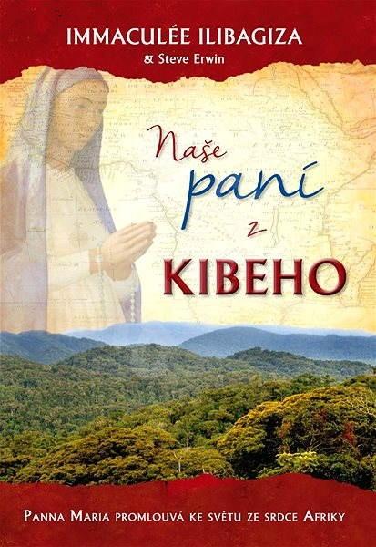 Naše paní z Kibeho - Immaculée Ilibagiza