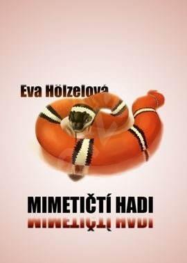Mimetičtí hadi - Eva Hölzelová