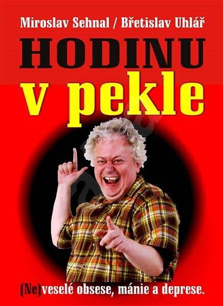 Hodinu v pekle - Miroslav Sehnal