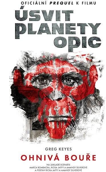 Úsvit planety opic - Ohnivá bouře - Greg Keyes