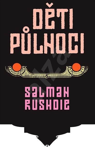 Děti půlnoci - Salman Rushdie