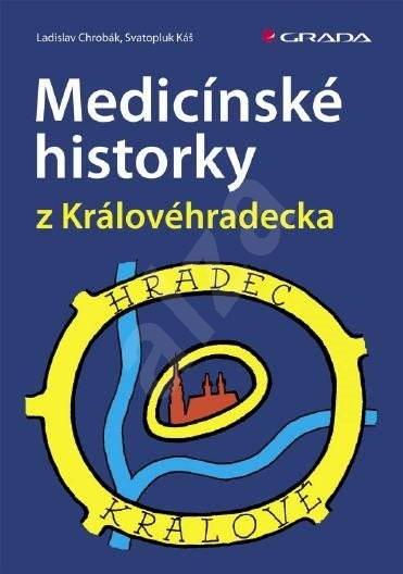 Medicínské historky z Královéhradecka - Svatopluk Káš