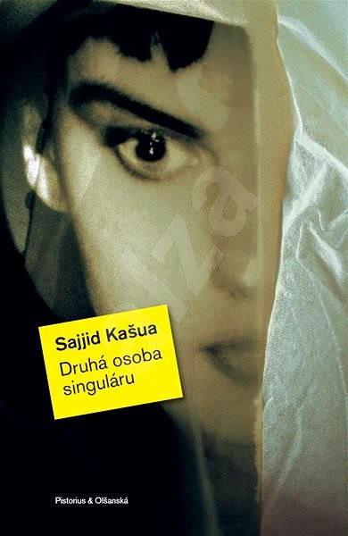 Druhá osoba singuláru - Sajjid Kašua