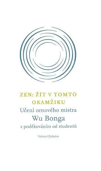 Zen: Žít v tomto okamžiku - Wu Bong
