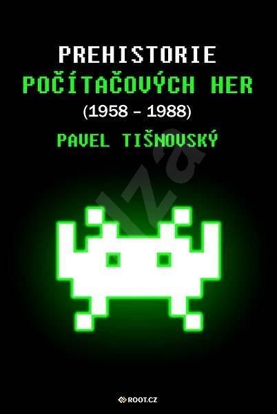 Prehistorie počítačových her (1958–1988) - Pavel Tišnovský