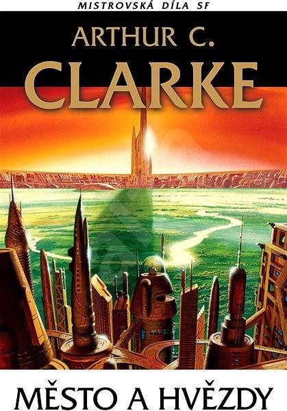 Město a hvězdy - Arthur C. Clarke