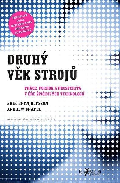 Druhý věk strojů - Erik Brynjolfsson