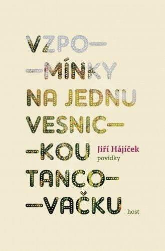 Vzpomínky na jednu vesnickou tancovačku - Jiří Hájíček