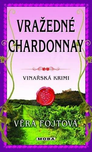 Vražedné chardonnay - Věra Fojtová
