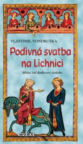 Podivná svatba na Lichnici - Vlastimil Vondruška