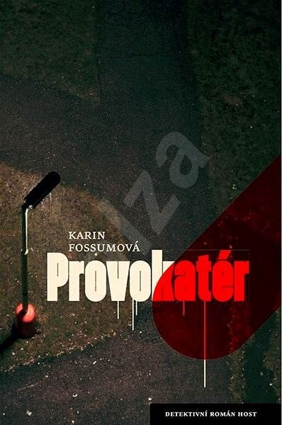 Provokatér - Karin Fossumová