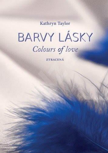 Barvy lásky - Ztracená - Kathryn Taylor