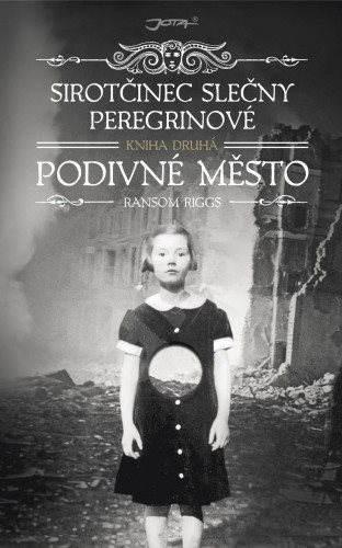 Sirotčinec slečny Peregrinové: Podivné město - Ransom Riggs