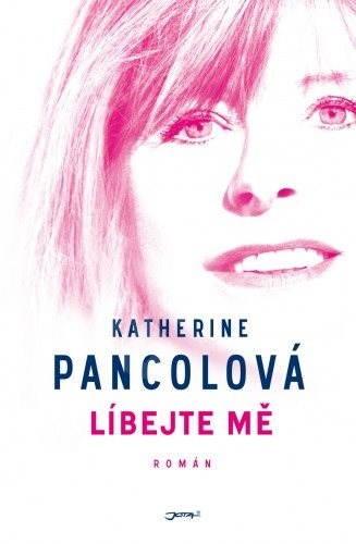 Líbejte mě - Katherine Pancolová