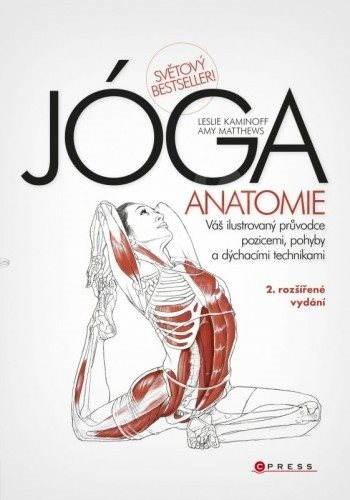JÓGA - anatomie, 2. rozšířené vydání - Leslie Kaminoff