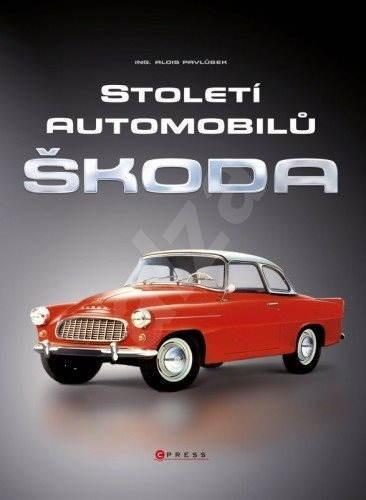Století automobilů Škoda - Od roku 1905 - Alois Pavlůsek