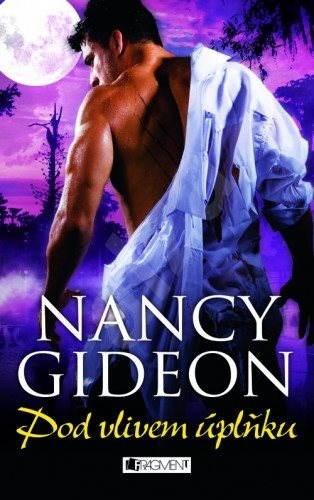 Nancy Gideon – Pod vlivem úplňku - Gideon Nancy