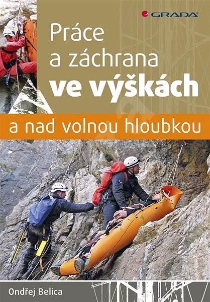 Práce a záchrana ve výškách a nad volnou hloubkou - Ondřej Belica