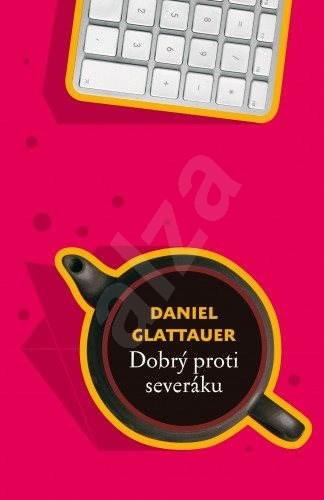 Dobrý proti severáku - Daniel Glattauer