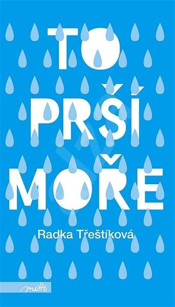 To prší moře - Radka Třeštíková