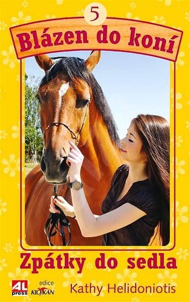 Blázen do koní 5 - Zpátky do sedla - Kathy Helidoniotis
