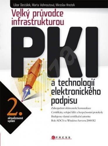 Velký průvodce infrastrukturou PKI - Libor Dostálek