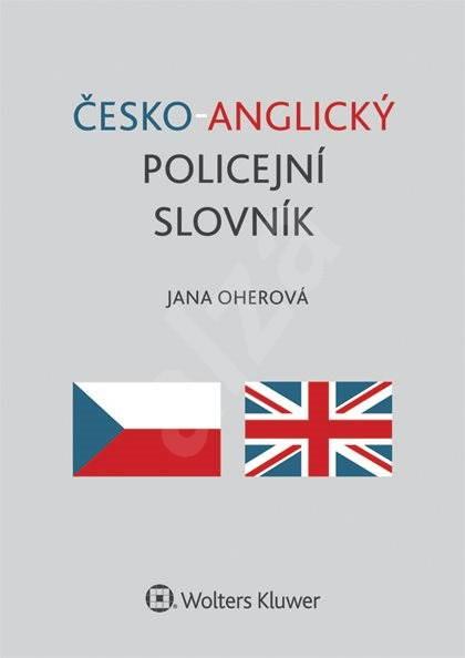 Česko-anglický policejní slovník - Jana Oherová