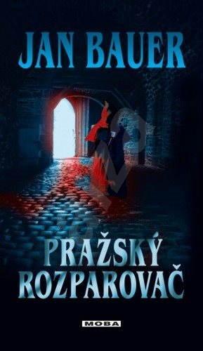 Pražský rozparovač - Jan Bauer