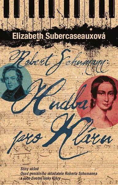 Robert Schuman - Hudba pro Kláru - Elizabeth Subercaseauxová