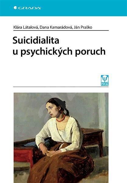 Suicidialita u psychických poruch - Klára Látalová