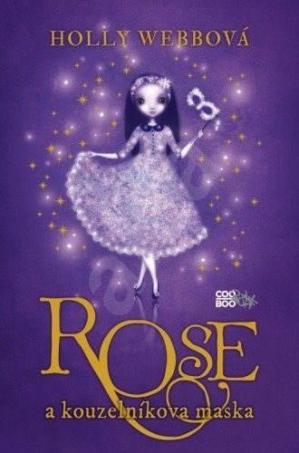 Rose a kouzelníkova maska - Holly Webb