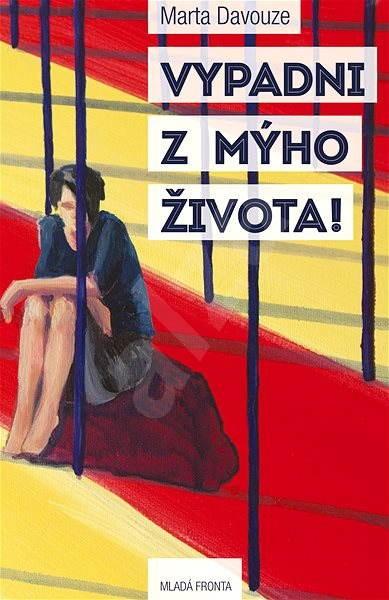 Vypadni z mýho života - Marta Davouze