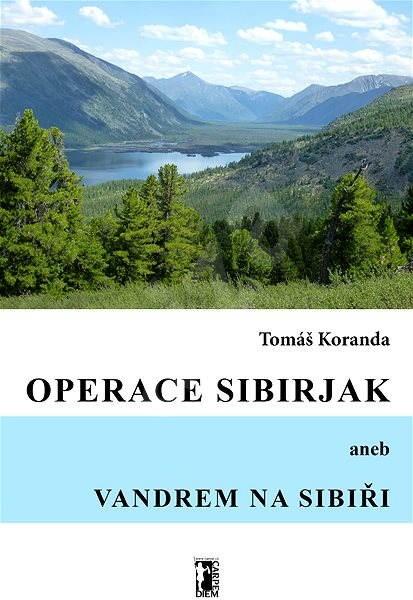 Operace Sibirjak - Tomáš Koranda